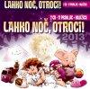 LAHKO NOČ OTROCI...2013 - RAZLIČNI 2CD